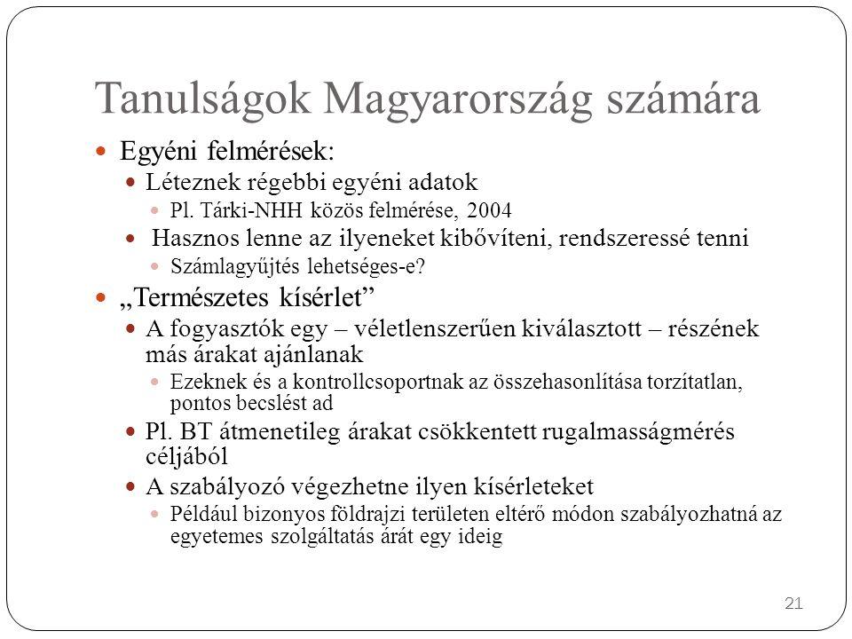 Tanulságok Magyarország számára Egyéni felmérések: Léteznek régebbi egyéni adatok Pl. Tárki-NHH közös felmérése, 2004 Hasznos lenne az ilyeneket kibőv