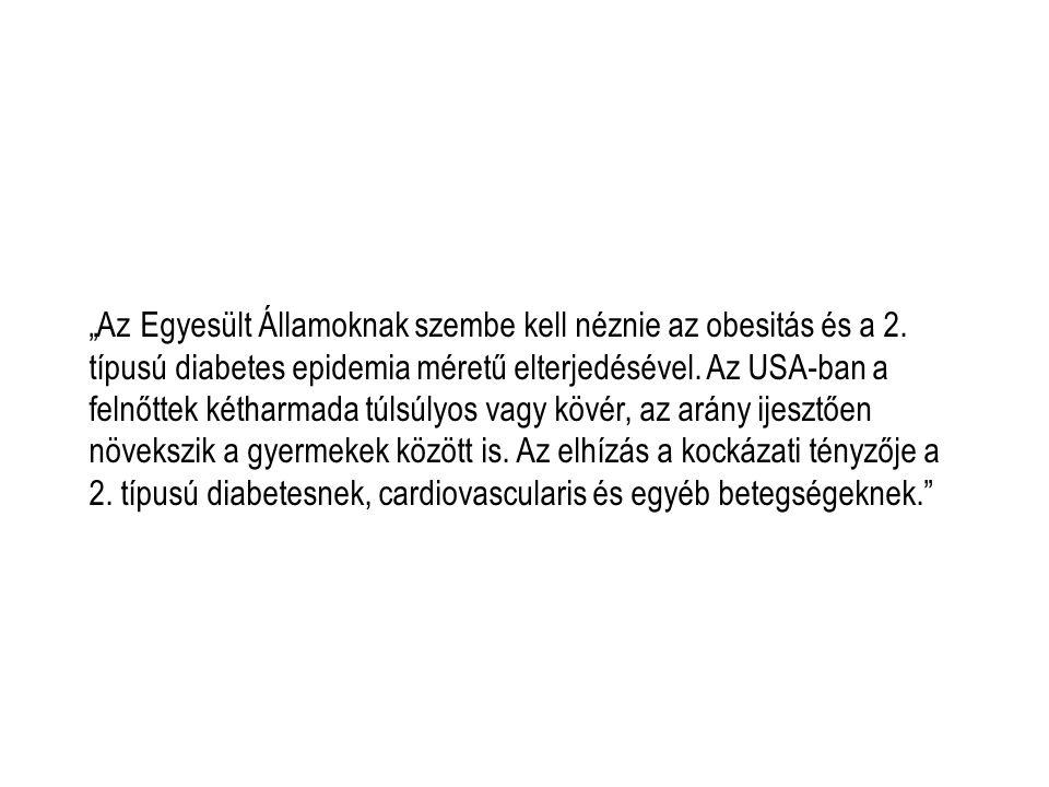 """""""Az Egyesült Államoknak szembe kell néznie az obesitás és a 2."""