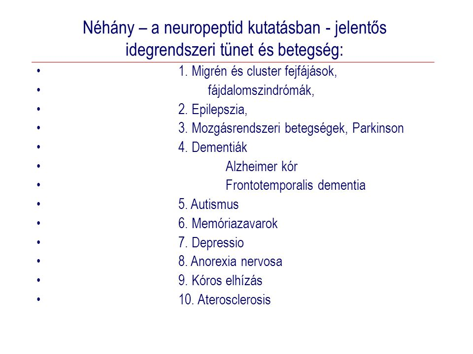 Néhány – a neuropeptid kutatásban - jelentős idegrendszeri tünet és betegség: 1.