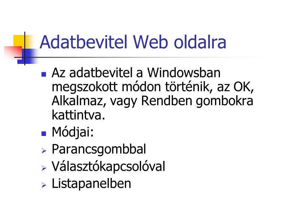 Adatbevitel Web oldalra Az adatbevitel a Windowsban megszokott módon történik, az OK, Alkalmaz, vagy Rendben gombokra kattintva.