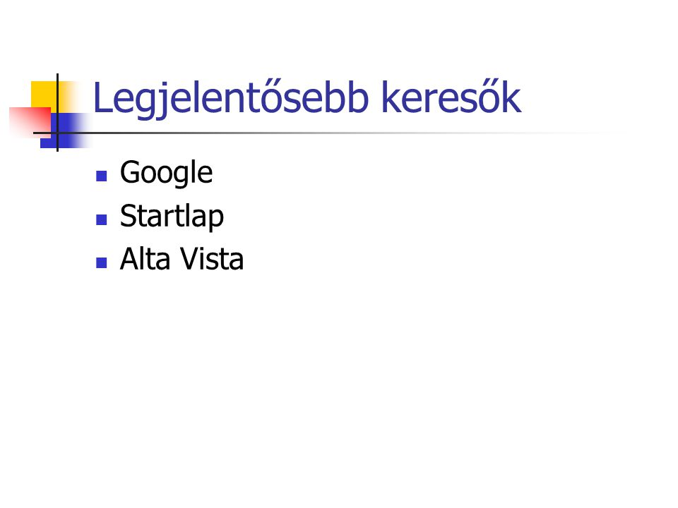 Legjelentősebb keresők Google Startlap Alta Vista