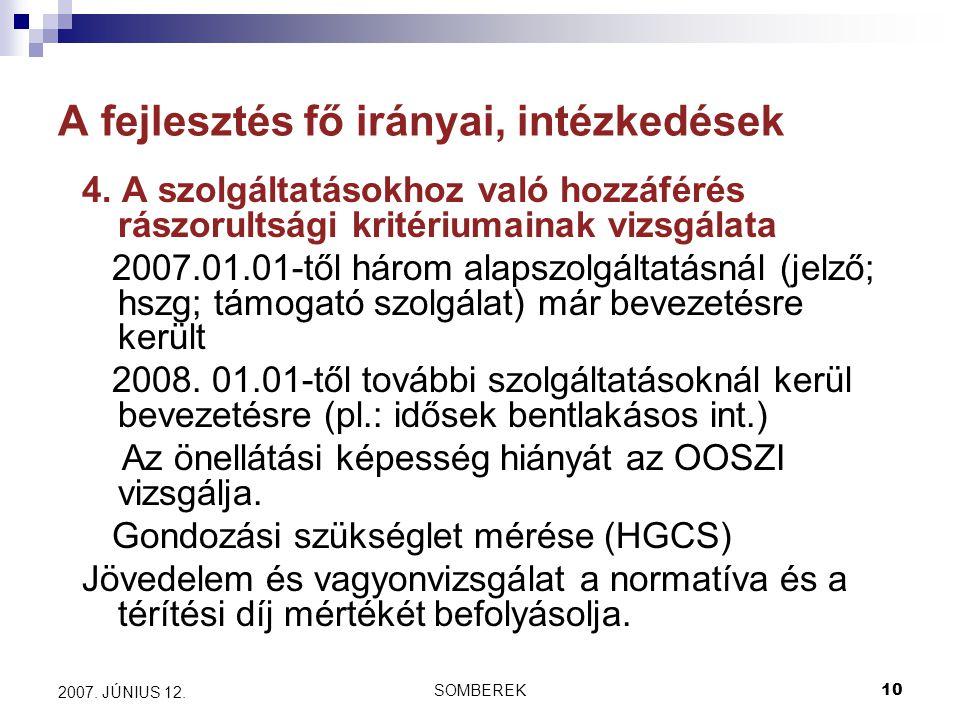 SOMBEREK10 2007. JÚNIUS 12. A fejlesztés fő irányai, intézkedések 4.