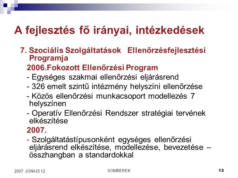 SOMBEREK13 2007. JÚNIUS 12. A fejlesztés fő irányai, intézkedések 7.