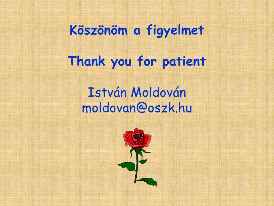 Köszönöm a figyelmet Thank you for patient István Moldován moldovan@oszk.hu