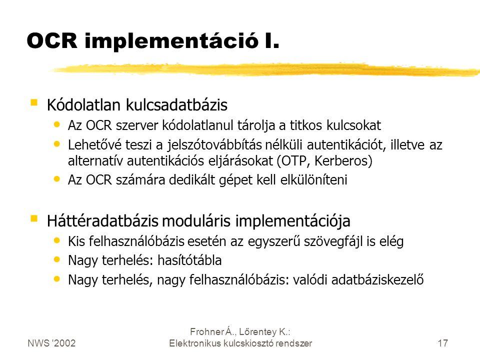 NWS 2002 Frohner Á., Lőrentey K.: Elektronikus kulcskiosztó rendszer17 OCR implementáció I.