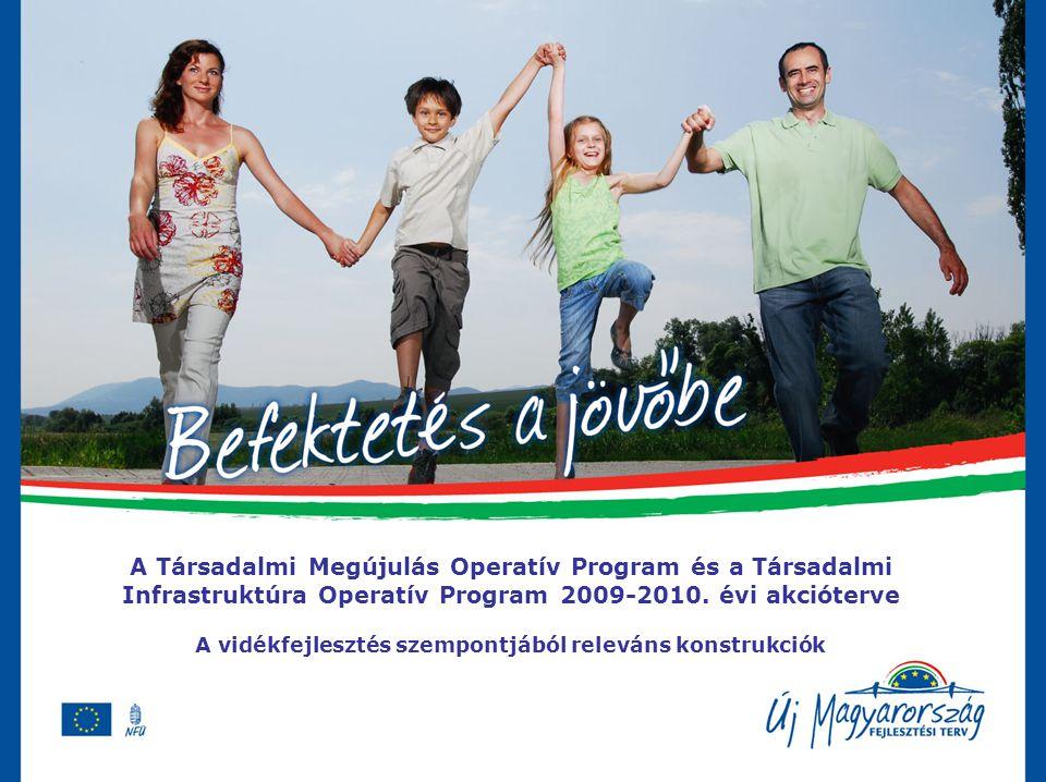 A Társadalmi Megújulás Operatív Program és a Társadalmi Infrastruktúra Operatív Program 2009-2010.
