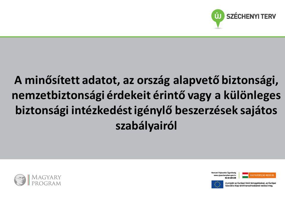 A minősített beszerzési eljárásról szóló Korm.rendelet Közbeszerzésről szóló törvény és a Korm.