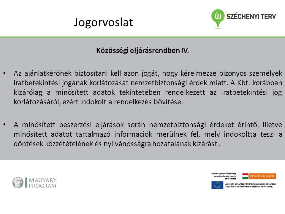 Jogorvoslat Közösségi eljárásrendben IV. Az ajánlatkérőnek biztosítani kell azon jogát, hogy kérelmezze bizonyos személyek iratbetekintési jogának kor