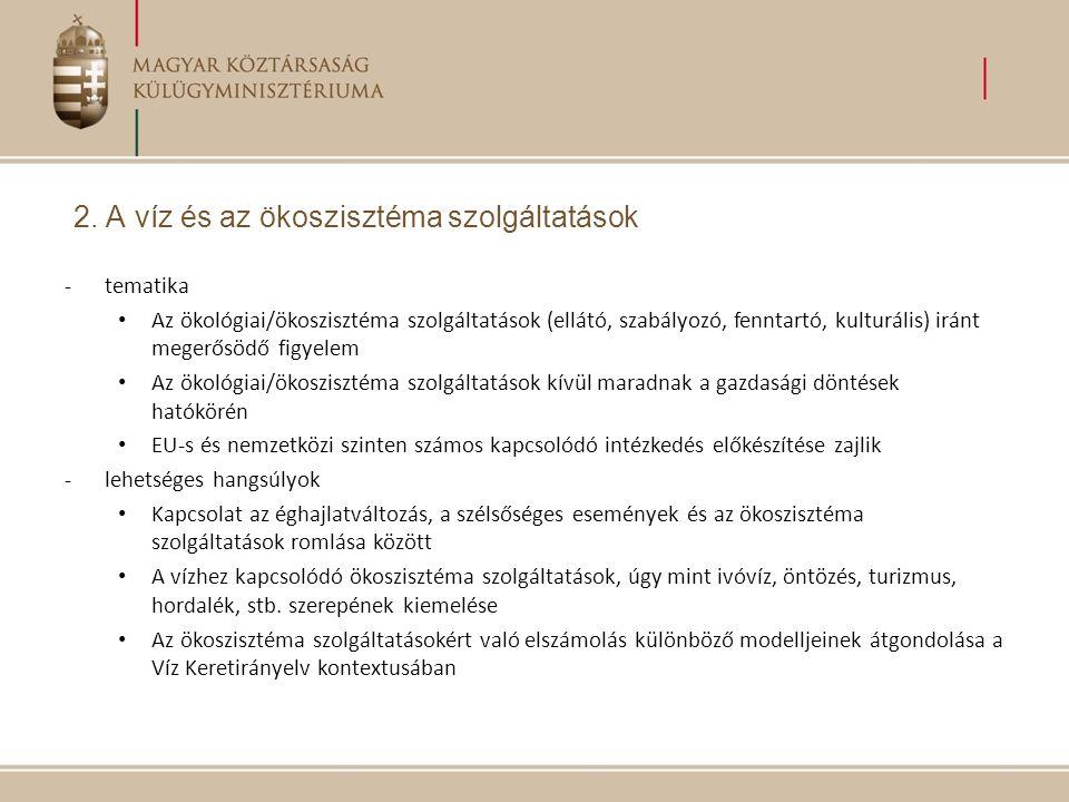 -tematika Az ökológiai/ökoszisztéma szolgáltatások (ellátó, szabályozó, fenntartó, kulturális) iránt megerősödő figyelem Az ökológiai/ökoszisztéma szo