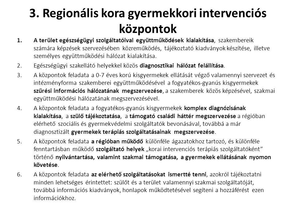3. Regionális kora gyermekkori intervenciós központok 1.A terület egészségügyi szolgáltatóival együttműködések kialakítása, szakembereik számára képzé