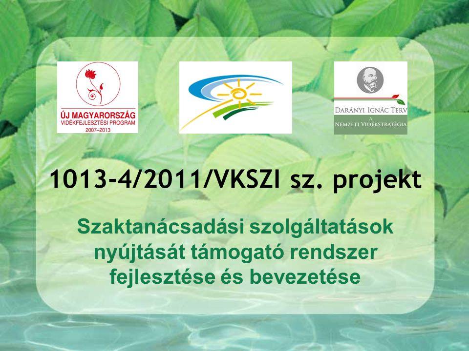 1013-4/2011/VKSZI sz. projekt Szaktanácsadási szolgáltatások nyújtását támogató rendszer fejlesztése és bevezetése