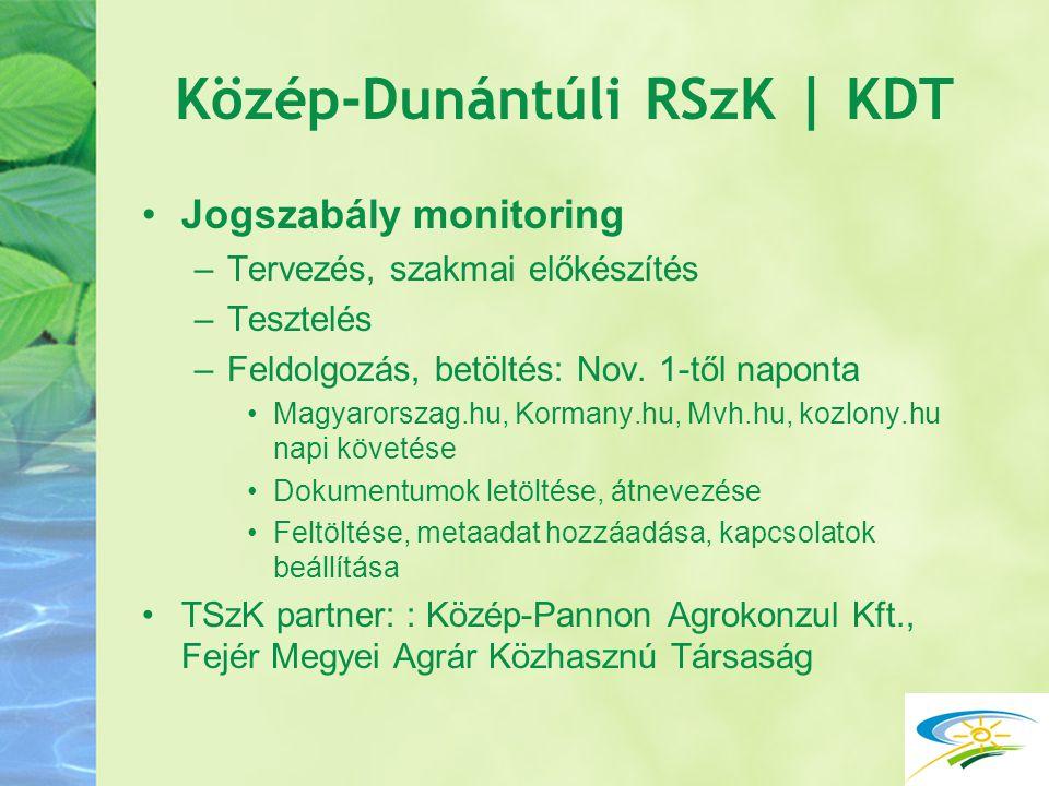 Közép-Dunántúli RSzK | KDT Jogszabály monitoring –Tervezés, szakmai előkészítés –Tesztelés –Feldolgozás, betöltés: Nov. 1-től naponta Magyarorszag.hu,