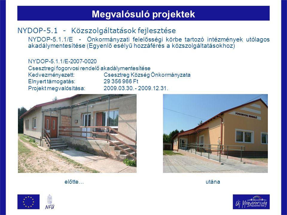 Megvalósuló projektek NYDOP-5.2 - Egészségügyi szolgáltatások fejlesztése NYDOP-5.2.1/C-2008-0004 Lumniczer Sándor Kórház angilológiai rehabilitációs központ kialakításának rekonstrukciós programja Kedvezményezett: Kapuvár Város Önkormányzata Elnyert támogatás: 750 000 000 Ft Projekt megvalósítása:2008.12.01.