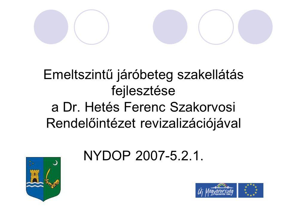 Emeltszintű járóbeteg szakellátás fejlesztése a Dr.
