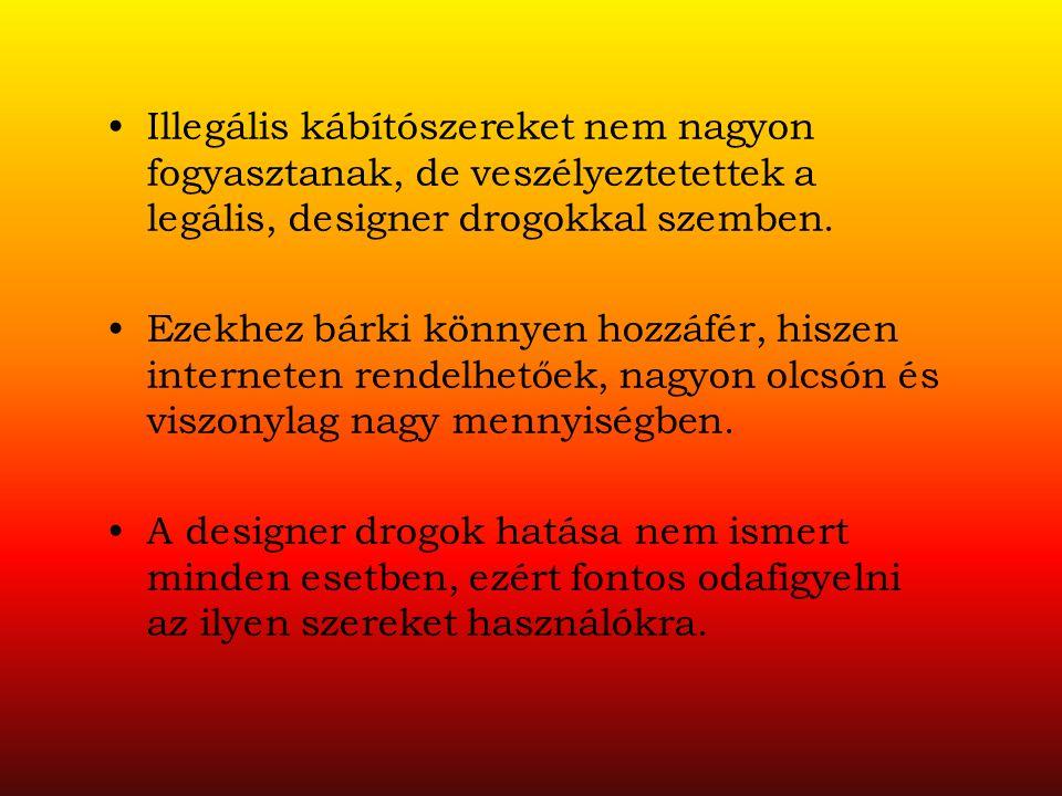Illegális kábítószereket nem nagyon fogyasztanak, de veszélyeztetettek a legális, designer drogokkal szemben. Ezekhez bárki könnyen hozzáfér, hiszen i