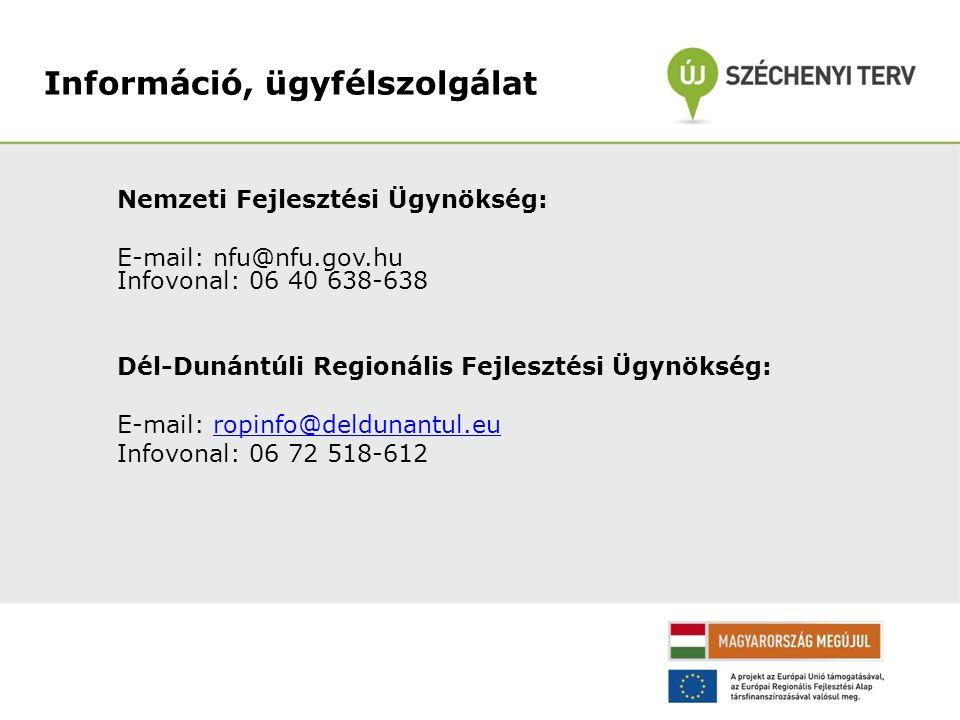 Nemzeti Fejlesztési Ügynökség: E-mail: nfu@nfu.gov.hu Infovonal: 06 40 638-638 Dél-Dunántúli Regionális Fejlesztési Ügynökség: E-mail: ropinfo@delduna
