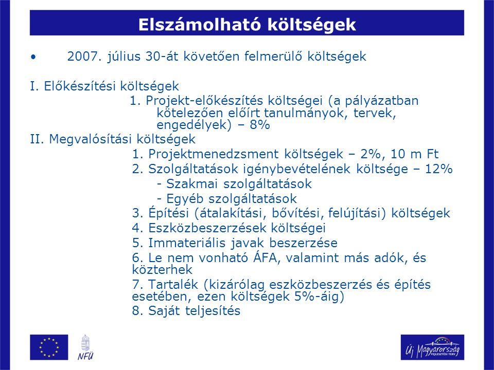 Elszámolható költségek 2007. július 30-át követően felmerülő költségek I. Előkészítési költségek 1. Projekt-előkészítés költségei (a pályázatban kötel