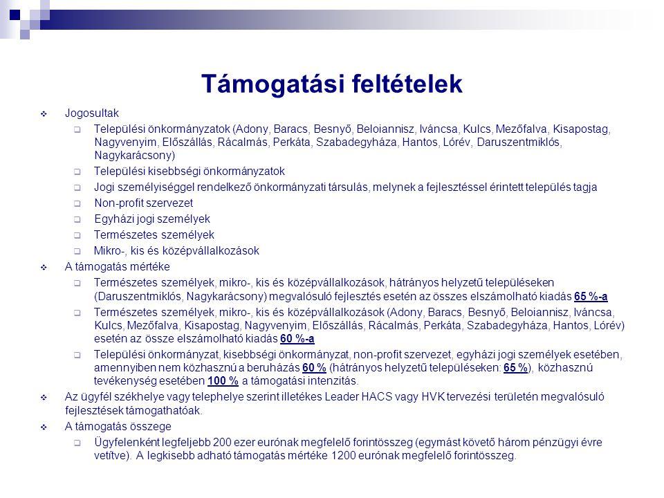 Támogatási feltételek  Jogosultak  Települési önkormányzatok (Adony, Baracs, Besnyő, Beloiannisz, Iváncsa, Kulcs, Mezőfalva, Kisapostag, Nagyvenyim,