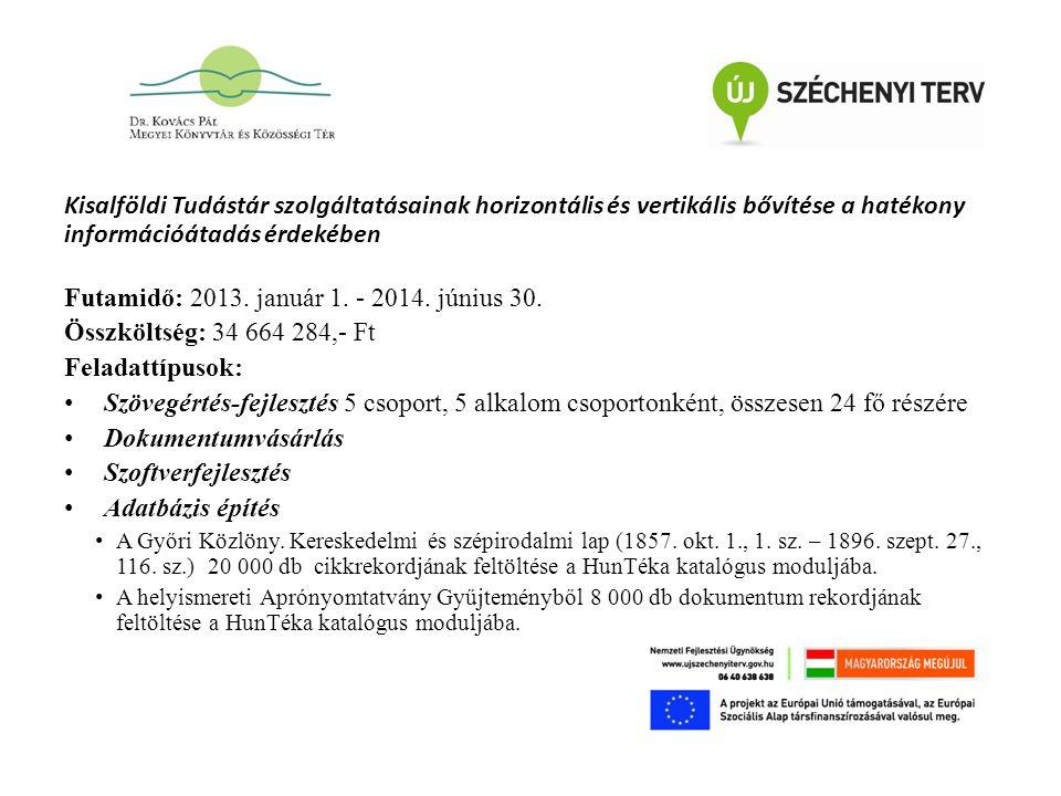 Kisalföldi Tudástár szolgáltatásainak horizontális és vertikális bővítése a hatékony információátadás érdekében Futamidő: 2013.