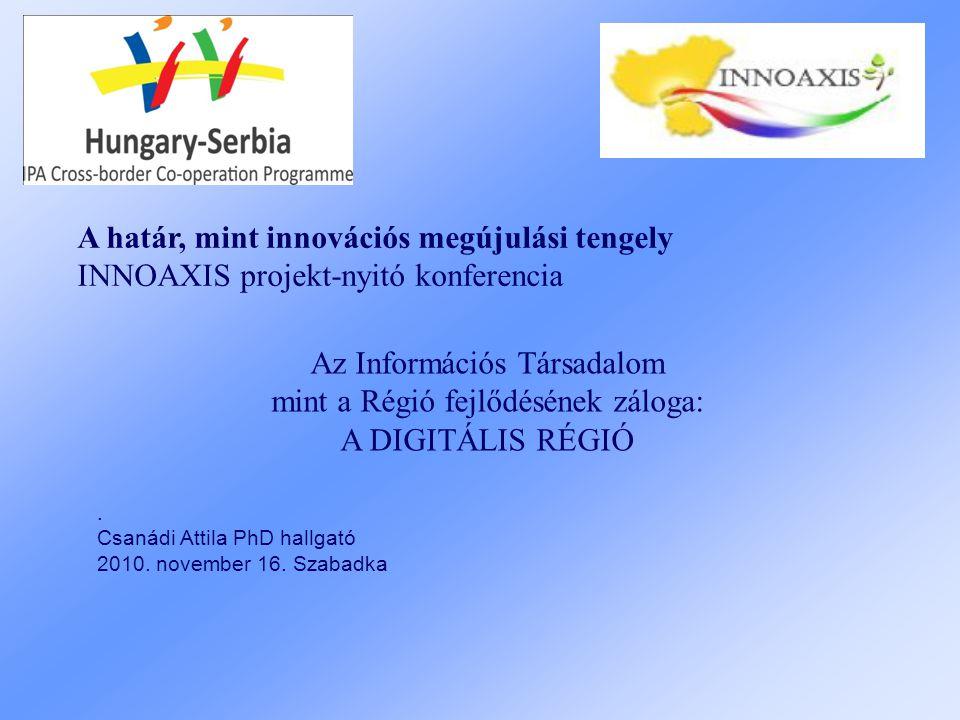 A határ, mint innovációs megújulási tengely INNOAXIS projekt-nyitó konferencia.