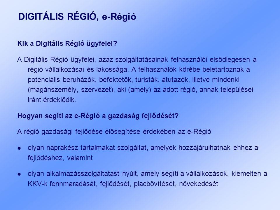DIGITÁLIS RÉGIÓ, e-Régió Kik a Digitális Régió ügyfelei.