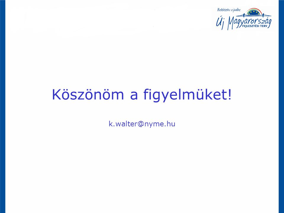 Köszönöm a figyelmüket! k.walter@nyme.hu