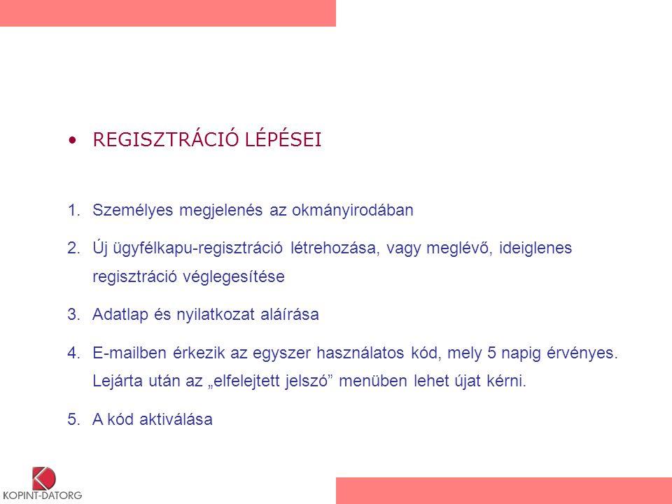 REGISZTRÁCIÓ LÉPÉSEI 1.Személyes megjelenés az okmányirodában 2.Új ügyfélkapu-regisztráció létrehozása, vagy meglévő, ideiglenes regisztráció végleges