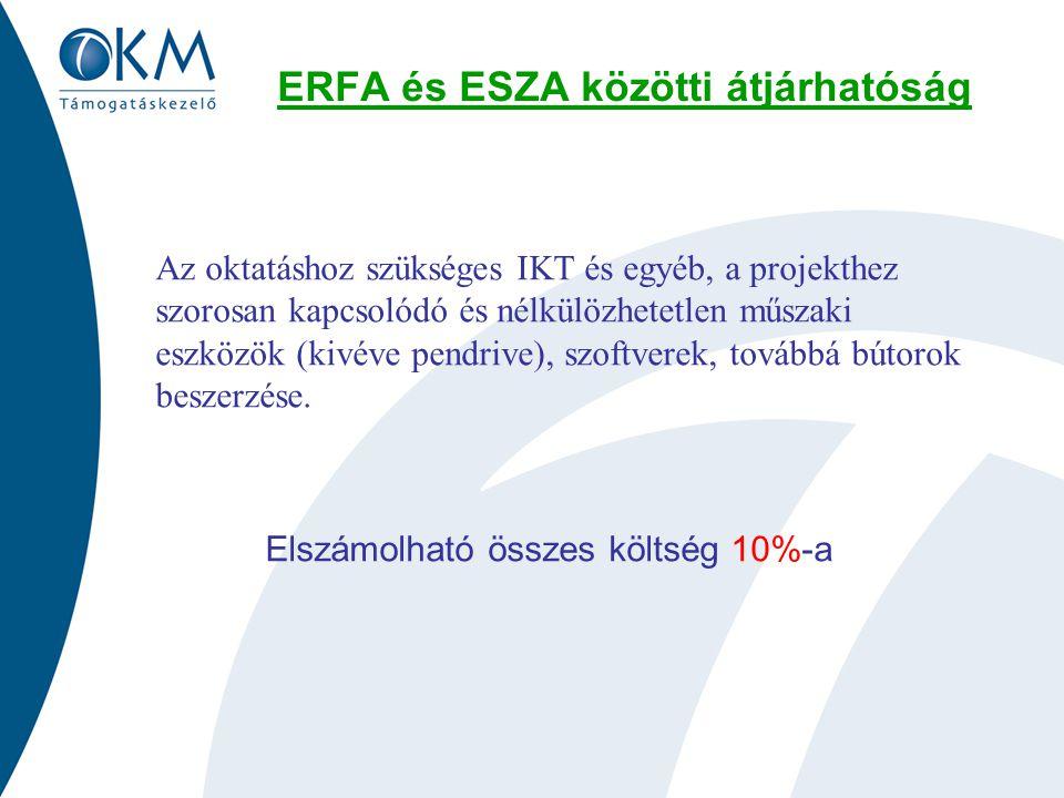 ERFA és ESZA közötti átjárhatóság Az oktatáshoz szükséges IKT és egyéb, a projekthez szorosan kapcsolódó és nélkülözhetetlen műszaki eszközök (kivéve pendrive), szoftverek, továbbá bútorok beszerzése.