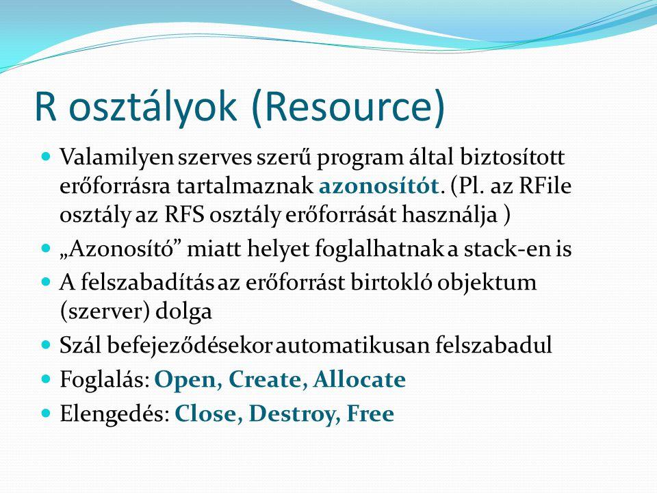 R osztályok (Resource) Valamilyen szerves szerű program által biztosított erőforrásra tartalmaznak azonosítót.