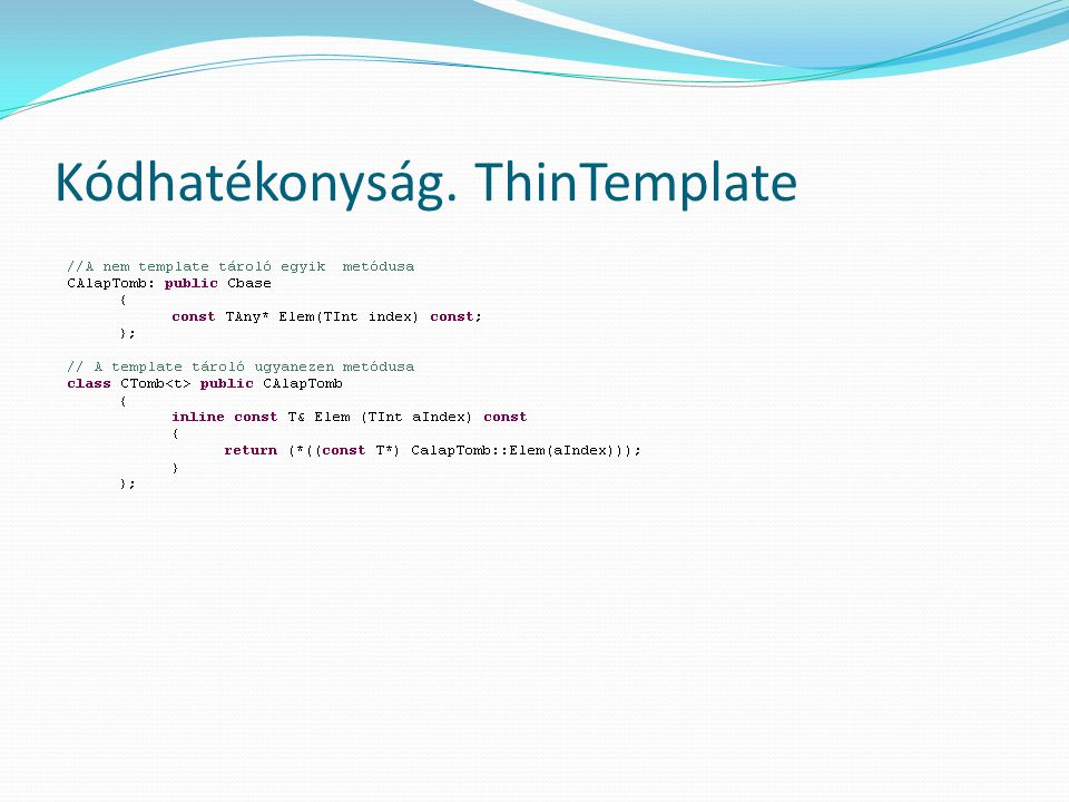 Kódhatékonyság. ThinTemplate