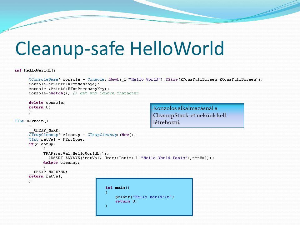 Cleanup-safe HelloWorld Konzolos alkalmazásnál a CleanupStack-et nekünk kell létrehozni.