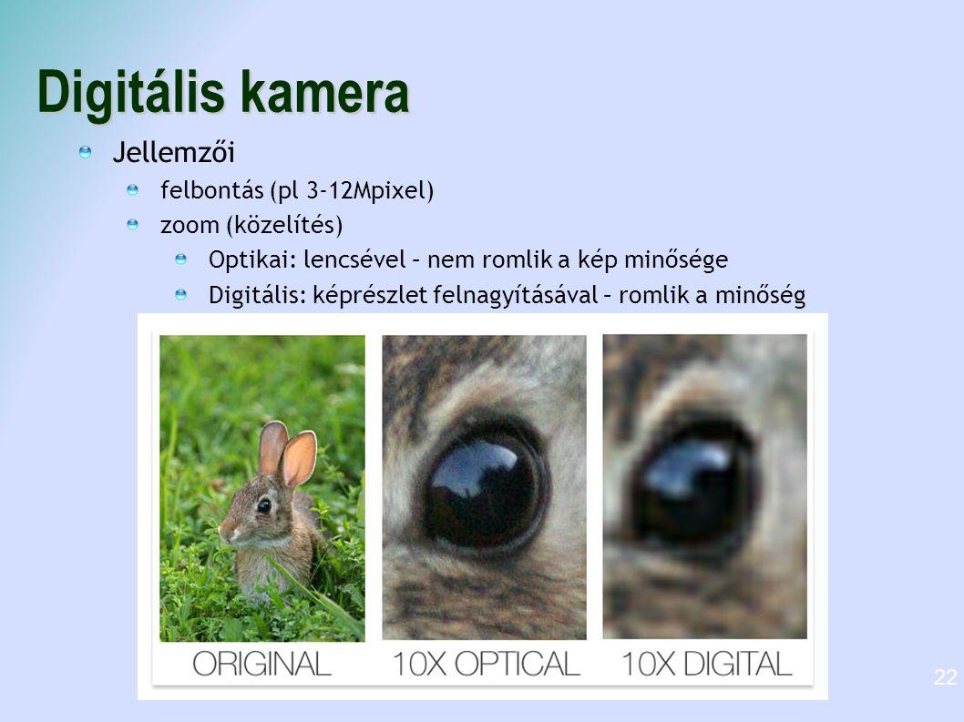 Digitális kamera Jellemzői felbontás (pl 3-12Mpixel) zoom (közelítés) Optikai: lencsével – nem romlik a kép minősége Digitális: képrészlet felnagyítás