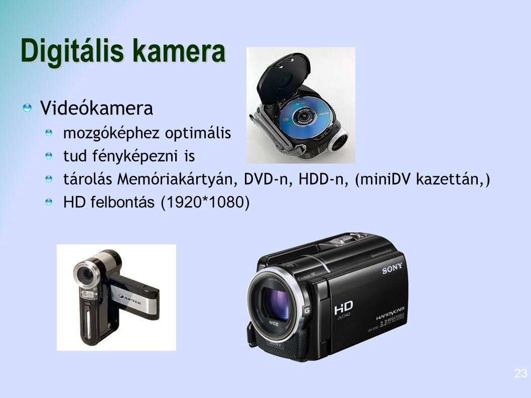 Digitális kamera Videókamera mozgóképhez optimális tud fényképezni is tárolás Memóriakártyán, DVD-n, HDD-n, (miniDV kazettán,) HD felbontás (1920*1080