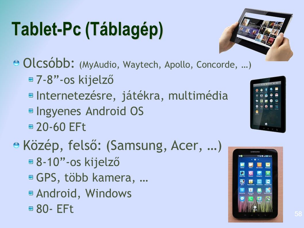 """Tablet-Pc (Táblagép) Olcsóbb: (MyAudio, Waytech, Apollo, Concorde, …) 7-8""""-os kijelző Internetezésre, játékra, multimédia Ingyenes Android OS 20-60 EF"""