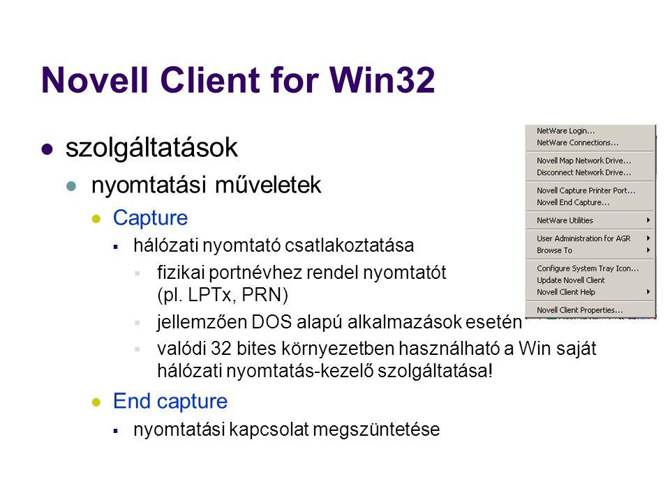 Novell Client for Win32 szolgáltatások nyomtatási műveletek Capture  hálózati nyomtató csatlakoztatása  fizikai portnévhez rendel nyomtatót (pl.