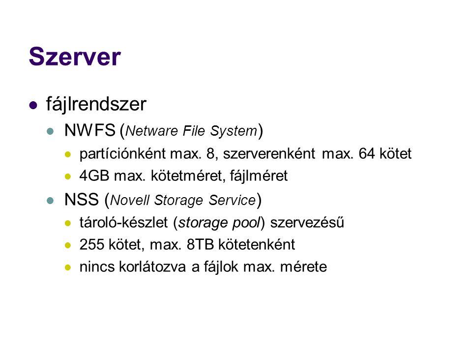 Szerver fájlrendszer NWFS ( Netware File System ) partíciónként max.