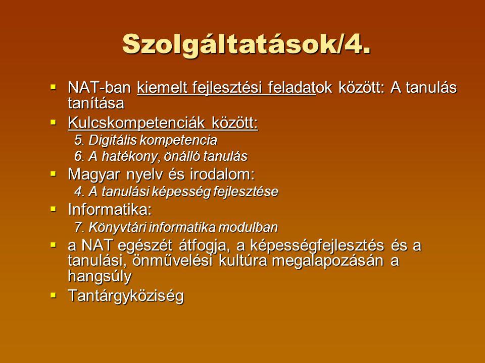  NAT-ban kiemelt fejlesztési feladatok között: A tanulás tanítása  Kulcskompetenciák között: 5.