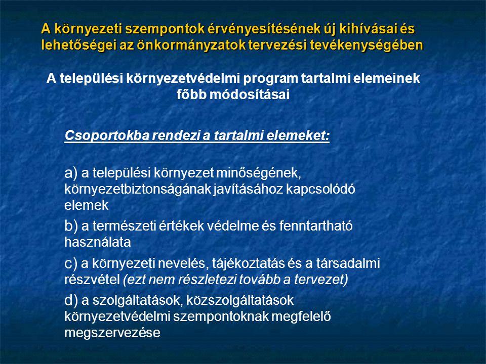 A környezeti szempontok érvényesítésének új kihívásai és lehetőségei az önkormányzatok tervezési tevékenységében A települési környezetvédelmi program