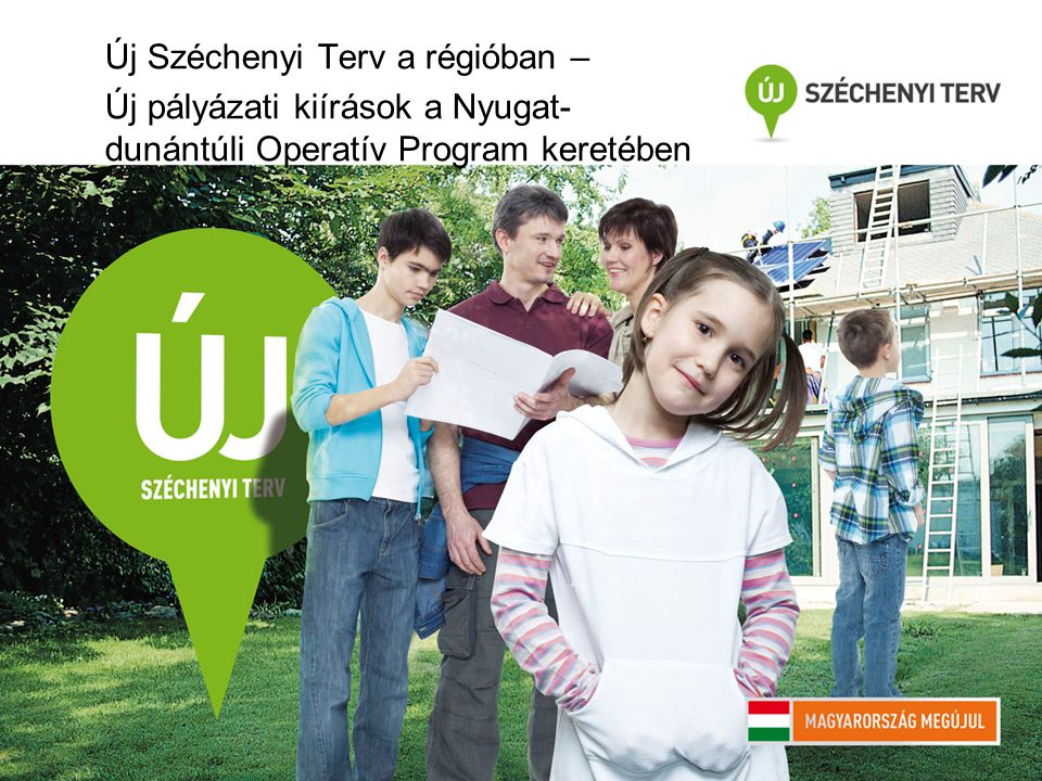 Új Széchenyi Terv a régióban – Új pályázati kiírások a Nyugat- dunántúli Operatív Program keretében