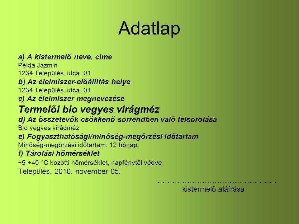 Adatlap a) A kistermelő neve, címe Példa Jázmin 1234 Település, utca, 01.