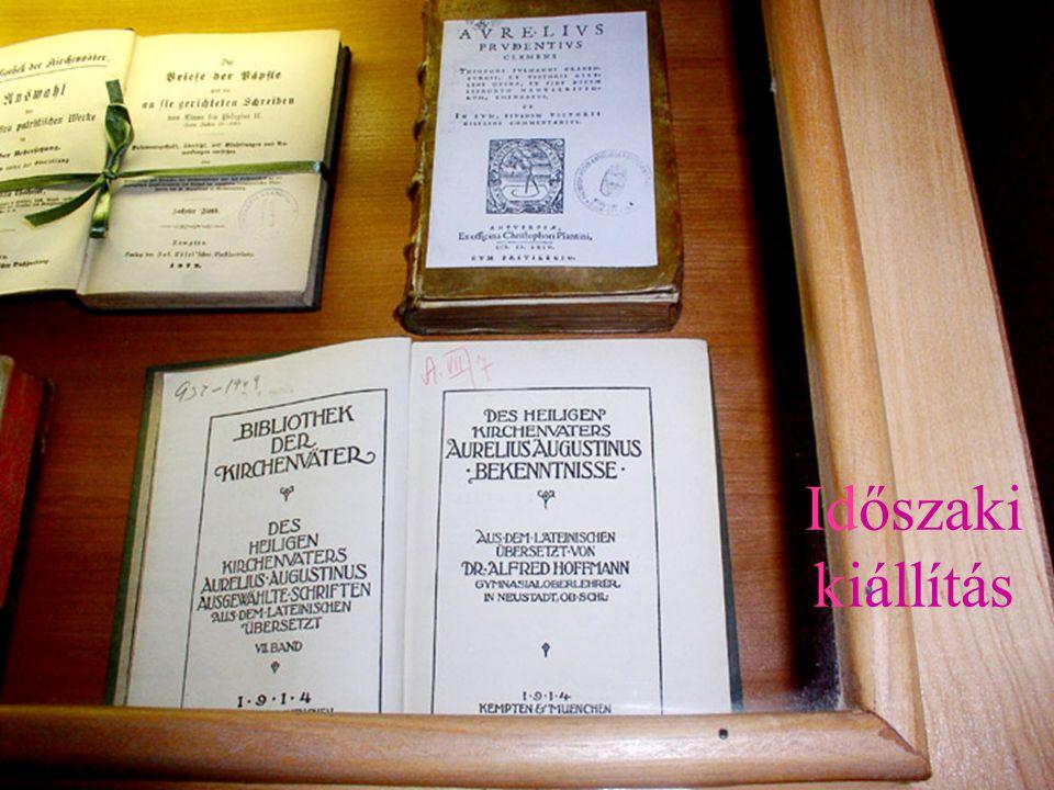 Időszakos kiállítások tanszékek bemutatása saját kiadványaink évfordulók, jubileumok Periodicitás: negyedévenként