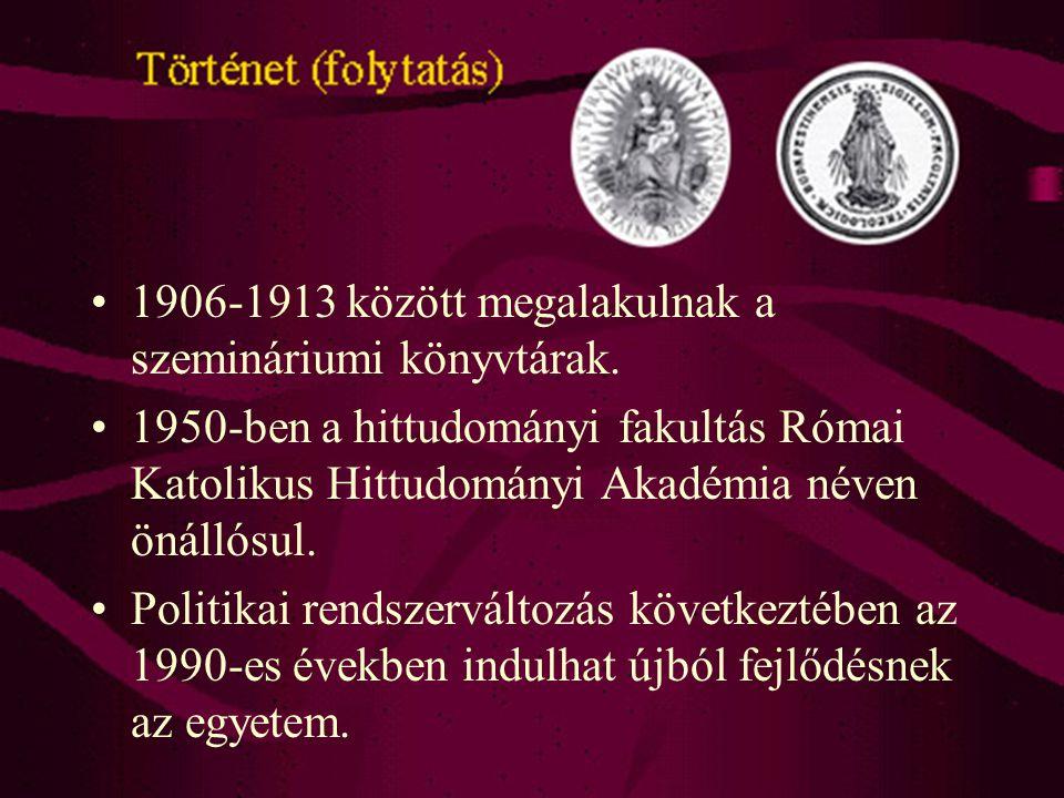 Történet (folytatás) 1906-1913 között megalakulnak a szemináriumi könyvtárak.