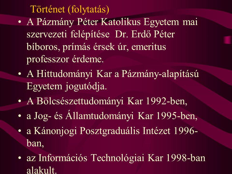 A Pázmány Péter Katolikus Egyetem mai szervezeti felépítése Dr.
