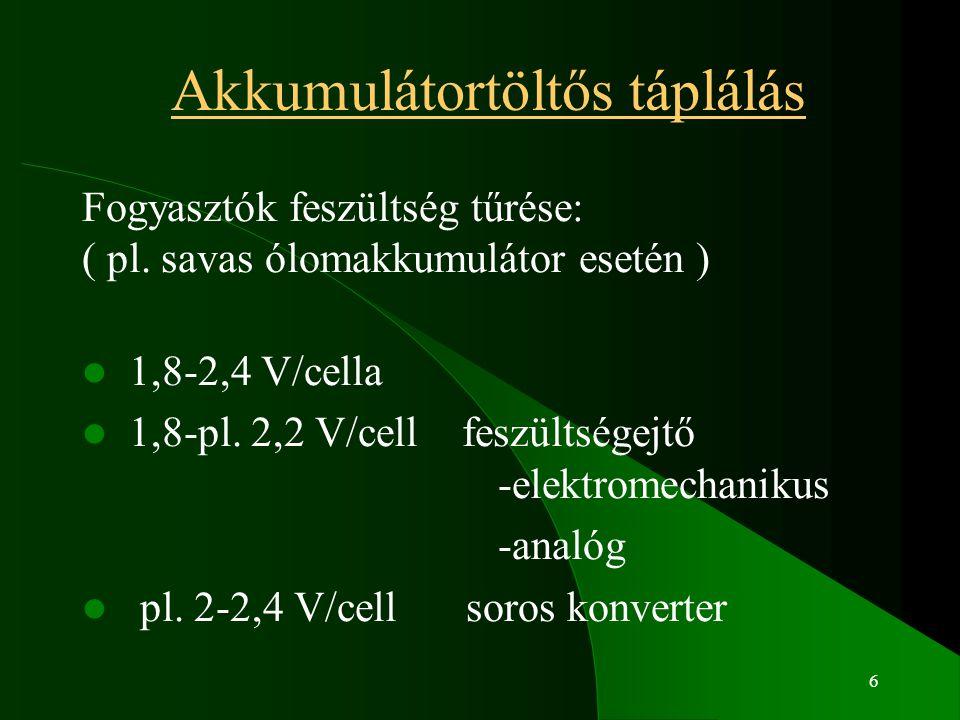 6 Akkumulátortöltős táplálás Fogyasztók feszültség tűrése: ( pl.