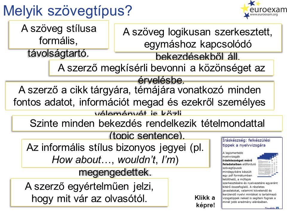 Melyik szövegtípus.A szöveg logikusan szerkesztett, egymáshoz kapcsolódó bekezdésekből áll.