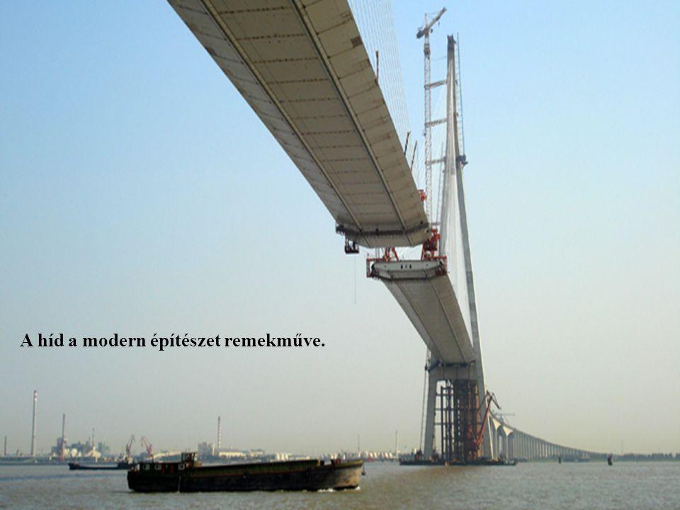 5 A híd a modern építészet remekm ű ve.