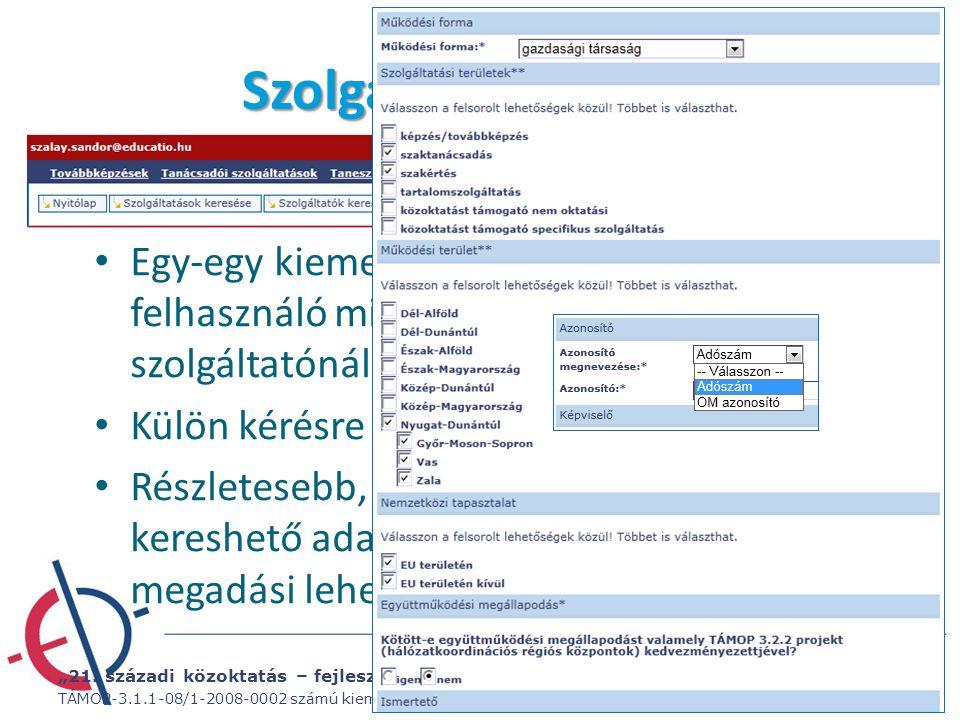 """""""21. századi közoktatás – fejlesztés, koordináció"""" TÁMOP-3.1.1-08/1-2008-0002 számú kiemelt projekt Szolgáltatói adatlap Egy-egy kiemelt jogú felhaszn"""