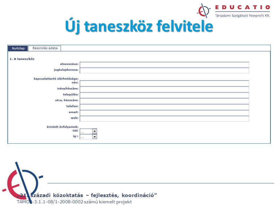 """""""21. századi közoktatás – fejlesztés, koordináció"""" TÁMOP-3.1.1-08/1-2008-0002 számú kiemelt projekt Új taneszköz felvitele"""