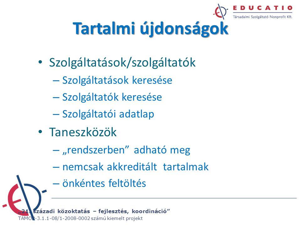 """""""21. századi közoktatás – fejlesztés, koordináció"""" TÁMOP-3.1.1-08/1-2008-0002 számú kiemelt projekt Tartalmi újdonságok Szolgáltatások/szolgáltatók –"""