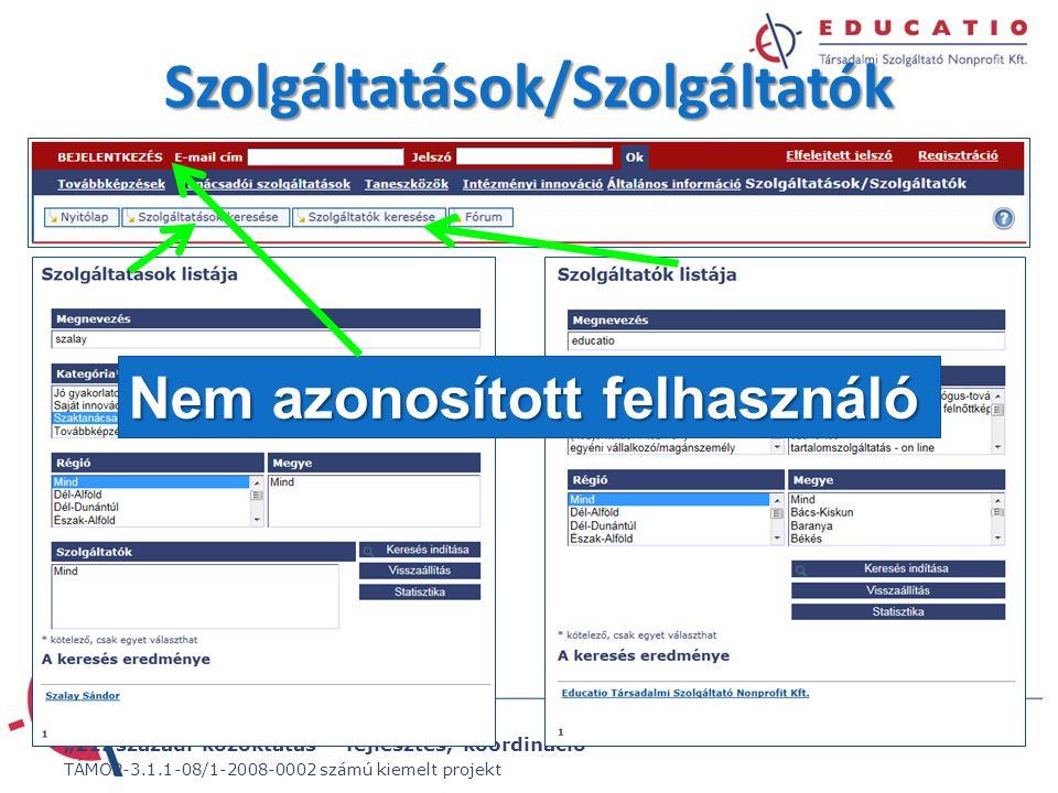 """""""21. századi közoktatás – fejlesztés, koordináció"""" TÁMOP-3.1.1-08/1-2008-0002 számú kiemelt projekt Szolgáltatások/Szolgáltatók Nem azonosított felhas"""
